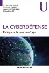 La cyberdéfense : politique de l'espace numérique